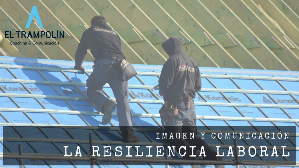 La resiliencia laboral